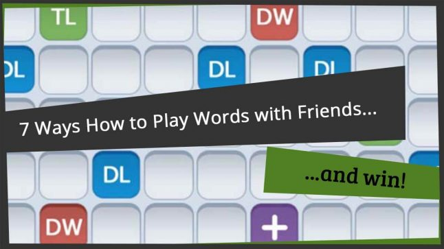 7 tips how to play words with friends