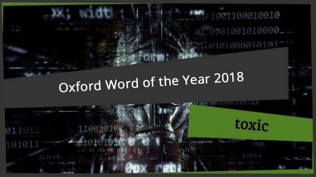 toxic oxford word of the year 2018