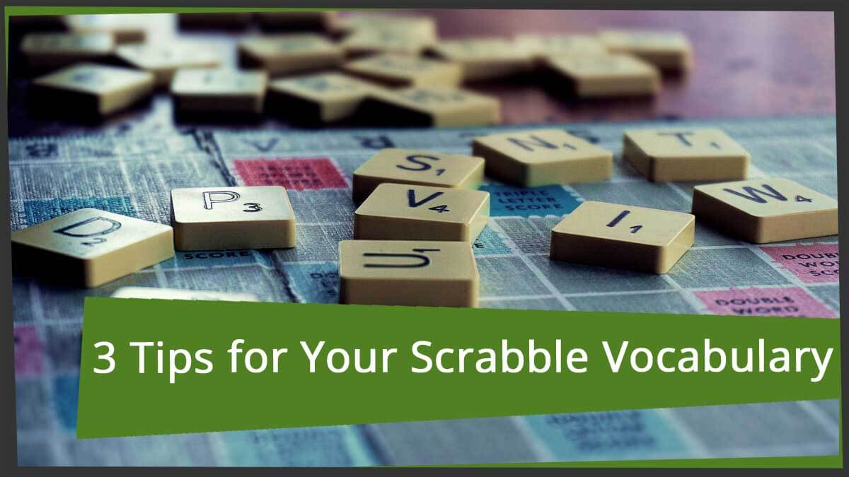 scrabble vocabulary 3 tips