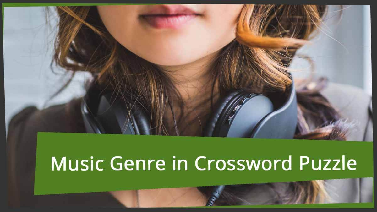all answers for music genre crossword clue